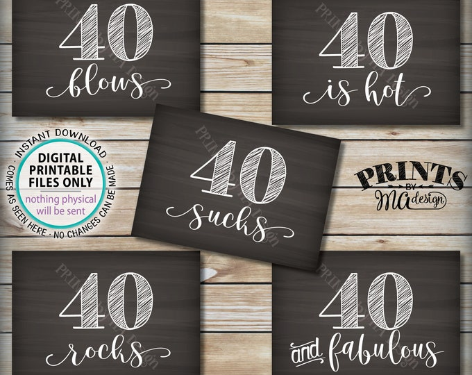 40th Birthday Signs, 40 Sucks, Rocks, Blows, Fabulous, is Hot, Fortieth Birthday Party, Candy, 5 PRINTABLE 5x7 Chalkboard Style Signs <ID>