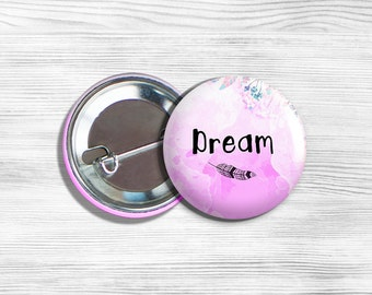 "Inspirational ""Dream"" Pinback Button 1.75"""