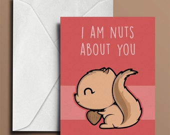 I am Nuts about You- Cute Valentine's Day Card - Squirrel Valentine - Cute Animal Card - Funny Valentine - Squirrel Wildlife Animal Art