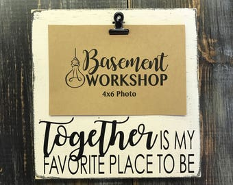 Together is my favorite place to be - photo block - picture frame - rustic wood frame - family gift - gift under 20 - wood sign