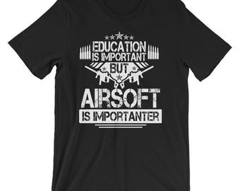 Funny Airsoft Is Importanter Shirt Guns Ammo & Gear