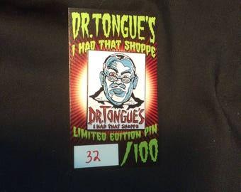"Dr. Tongues ""I Want Candy"" Limited Editon of 100 pcs. Enamel Pin"