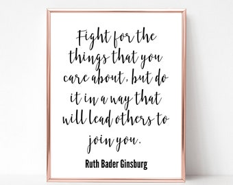 RBG Quote Print - Digital Download Printable Wall Art - Feminist - Fight for the Things You Care About - Notorious RBG - Ruth Bader Ginsburg