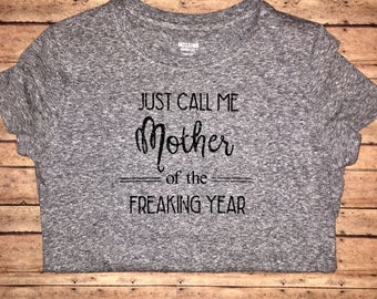 Mother of the Freaking Year Shirt