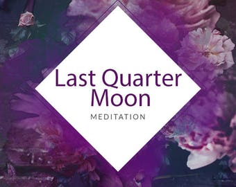 Last Quarter Moon Meditation