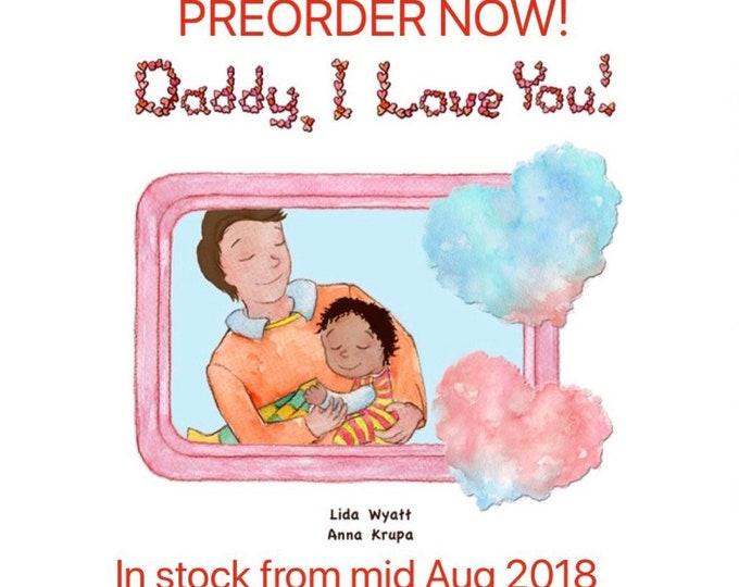Daddy, I Love You! - Daddy - dark hair/light skin & child mixed race - black hair/medium skin