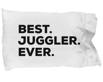 Juggler Pillow Case, Gifts For Juggler , Best Juggler  Ever, Juggler Pillowcase, Christmas Present, Juggler Gift