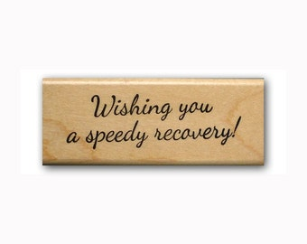 Wishing you a speedy recovery! - Mounted rubber stamp, get well, encouragement, Sweet Grass Stamps #23