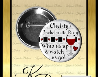 "Girls Night Out Pins, 2.25"" Bachelorette Party Buttons, Wine Us Up And Watch Us Go, Last Fling Party Button, Bridal Shower Pins, Hen's Party"