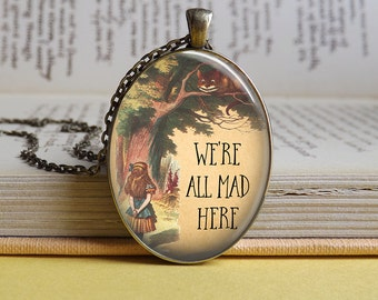 Silver or bronze oval Alice In Wonderland Cheshire Cat 'We're All Mad Here' glass dome pendant necklace (mad hatter, book literature, quote)