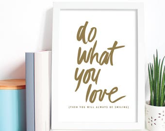 do what you love | love prints | digital prints | downloadable prints | quote prints | love quotes | wall art | printable wall art