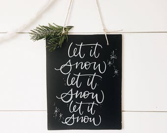 Let it snow rustic chalkboard- hanging hand lettered chalkboard - christmas decor - home decoration - holiday - unique gift -
