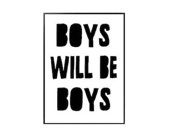 Boys will be boys / nursery print /boys playroom / bedroom print / black and white / mint