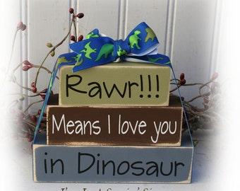 Rawr means I love you in dinosaur itty bitty wood blocks