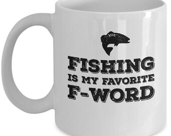 Fishing Mug | Favorite F Word | Funny 11 Oz Coffee Mug for Fishermen