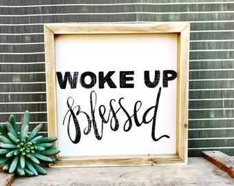 Woke Up Blessed | Small Rustic Sign | Home Decor | Mantle Sign | Gallery Wall