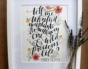 Watercolor Quote Art/ Mary Oliver Quote/ Nursery Art/ Wild & Precious Life- 8x10