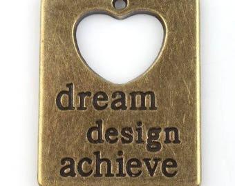 Dream ~ Design ~ Achieve / / pendant, charm, charm bronze's - 30 x 23 mm