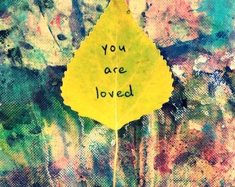 """Photography Print - Bright & Happy 8""""x12"""" Fine Art Whimsy Matte Print - Yellow Leaf Autumn Colorful Grunge Nature Word Art - """"You Are Loved"""""""