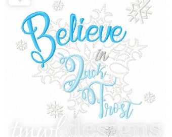 Believe in Jack Frost Embroidery Digital Design File - 5x7