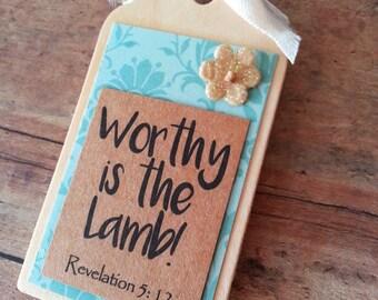 Worthy is the Lamb, kitchen magnet, Easter decor, Christian bible verse magnet, scripture magnet, Easter magnet, Revelation 5 12