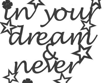 """DIY papercut template """"Believe in your dream & never give up"""" Papercutting inspiration Personal use only"""