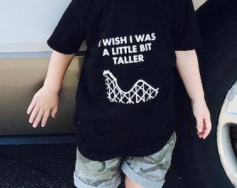 I Wish I Was a Little Bit Taller rollarcoaster Toddler t-shirt
