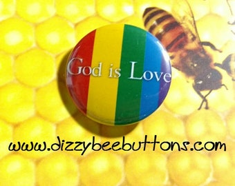 """God is Love LGBT Gay Pride - 1.25"""" or 1.5"""" - Pinback Button - Magnet - Keychain"""