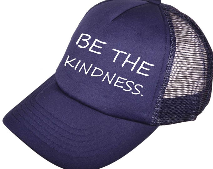Baseball & Trucker Caps . BE THE KINDNESS baseball hat . Ladies Gym hat . Workout Hat . Inspirational workout hat . Anti-bullying hats .