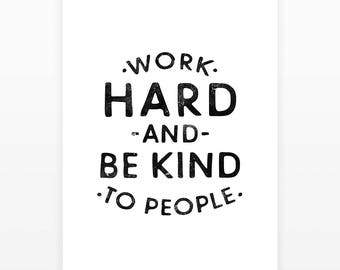 Work hard and be kind to people, Quote poster, Inspirational print, Motivational poster, Digital print, Gift to coworker, Typography print