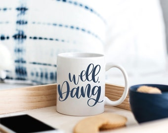 Well, Dang - Hand Lettered SVG