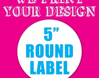 "Your Custom 5"" Round Label"