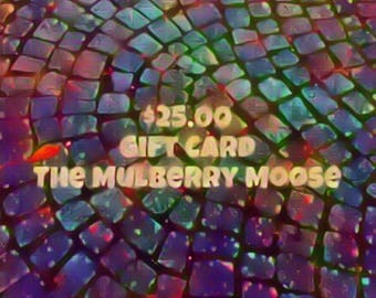 Downloadable 25.00 Gift Certificate to The Mulberry Moose Last Minute Gift