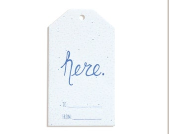 Here—6 hand made sarcastic gift tags with blue hand drawn type and blue gradient dot pattern. Twine included.
