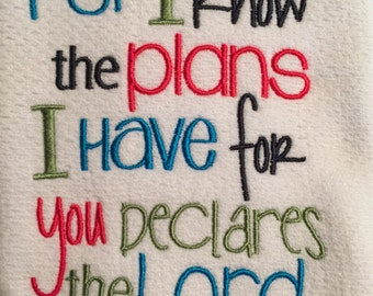 KITCHEN TOWEL EMBROIDERED Jeremiah 29:11 For I know the plans I have for you declares the Lord, cotton embroidered kitchen towel, tea towel