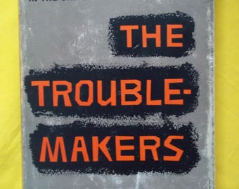 The Troublemakers by Arnold Forster and Benjamin Epstein (1st Ed.)
