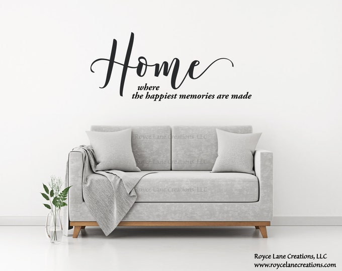 Home Where the Happiest Memories are Made Wall Decal / Home Quote Wall Art / Family Wall Decal / Living Room Decal / Living Room Wall Decal