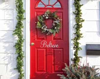 Believe Door Vinyl Christmas Door Decal....Your choice of color""