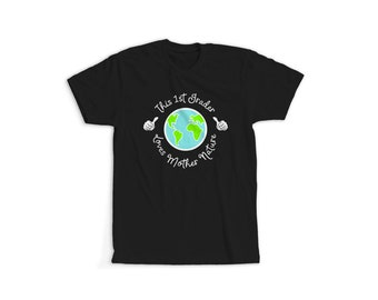 Celebrate Earth Day Mother Nature Shirt Earth Day Gifts Earth Day for Kids 1st Grade Earth Day 1st Grade Class 1st Grade Shirts