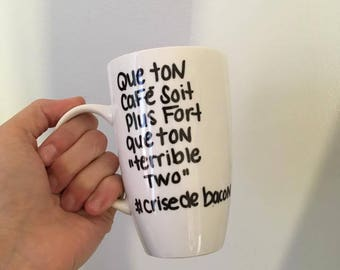"Coffee mug - coffee be stronger than your ""terrible two"""