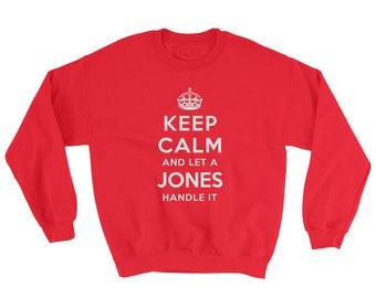 Keep Calm and Let A Jones Handle It Sweatshirt