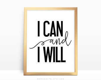 SALE -  I Can And I Will, Positive Message, Positive Mind, Motivational Poster, Inspirational Quote, Typography, Handlettering, Modern