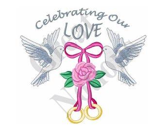 Celebrating Our Love - Machine Embroidery Design