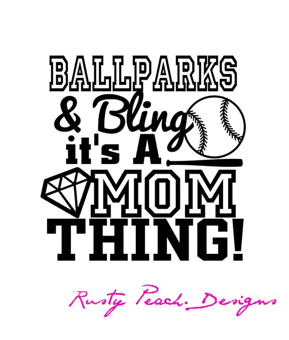 Ballparks & Bling it's a Mom thing Vinyl Decal
