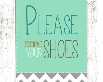 Please Remove Your Shoes Sign - Printable - Teal & Chevron