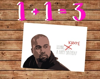 Printable Birthday Card, Kanye West Birthday Card, Happy Birthday to you kanye style, Sarcastic Birthday Card, Instant Download