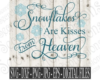 Snowflakes Are Kisses From Heaven Svg, Sympath svg Christmas svg, Digital File, SVG, DXF, EPS, Png, Jpg, Cricut Svg, Silhouette Svg
