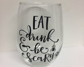 Eat Drink & Be Scary Wine Glass