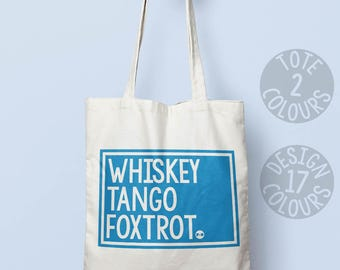 Whiskey Tango Foxtrot WTF cotton tote bag, custom gift for activist, birthday gift for nasty woman, nevertheless she persisted, girl power