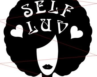 African American Afro Self Luv - SVG Digital Download